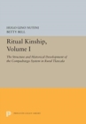 Ritual Kinship, Volume I : The Structure and Historical Development of the Compadrazgo System in Rural Tlaxcala - Book