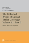 The Collected Works of Samuel Taylor Coleridge, Volume 11 : Shorter Works and Fragments: Volume II - Book
