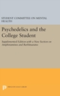 Psychedelics and the College Student. Student Committee on Mental Health. Princeton University - Book