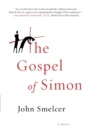 The Gospel of Simon : The Passion of Jesus According to Simon of Cyrene - Book