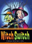 Witch Switch : A Halloween Tale - Book