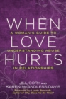 When Love Hurts : A Woman's Guide to Understanding Abuse in Relationships - eBook