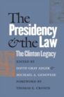 The Presidency and the Law : The Clinton Legacy - Book