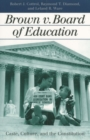 Brown V. Board of Education : Caste, Culture, and the Constitution - Book