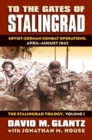 To the Gates of Stalingrad Volume 1 The Stalingrad Trilogy : Soviet-German Combat Operations, April-August 1942 - Book