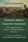 Napoleon Absent, Coalition Ascendant : The 1799 Campaign in Italy and Switzerland, Volume 1 - Book