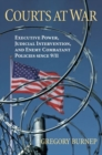 Courts at War : Executive Power, Judicial Intervention, and Enemy Combatant Policies since 9/11 - Book