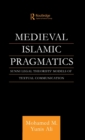 Medieval Islamic Pragmatics : Sunni Legal Theorists' Models of Textual Communication - Book