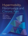 Hypermobility, Fibromyalgia and Chronic Pain E-Book - eBook