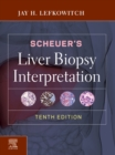 Scheuer's Liver Biopsy Interpretation E-Book - eBook