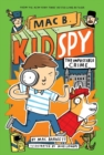 The Impossible Crime (Mac B., Kid Spy #2) - Book