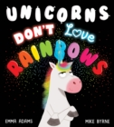 Unicorns Don't Love Rainbows (PB) - Book