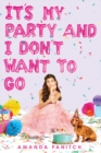 It's My Party and I Don't Want to Go - Book