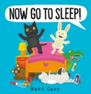 Now Go to Sleep! - Book