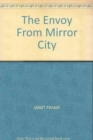 The Envoy from Mirror City - Book
