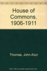 The House of Commons, 1906-1911 : An Analysis of its Economic and Social Character - Book