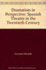 Dramatists in Perspective : Spanish Theatre in the Twentieth Century - Book