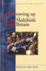 Growing Up in Multifaith Britain : Youth, Ethnicity and Religion - Book