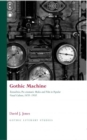 Gothic Machine : Textualities, Pre-cinematic Media and Film in Popular Visual Culture, 1670-1910 - Book