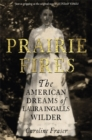 Prairie Fires : The American Dreams of Laura Ingalls Wilder - Book