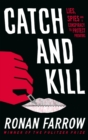 Catch and Kill : Lies, Spies and a Conspiracy to Protect Predators - eBook