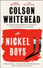 The Nickel Boys : Winner of the Pulitzer Prize for Fiction 2020 - Book