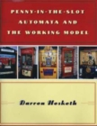 Penny in the Slot Automata and the Working Model - Book