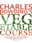 Charles Dowding's Vegetable Course - Book