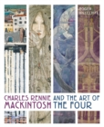 Charles Rennie Mackintosh and the Art of the Four - Book