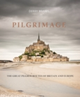 Pilgrimage : The Great Pilgrim Routes of Britain and Europe - Book