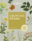The Kew Gardener's Guide to Growing Herbs : The art and science to grow your own herbs - Book