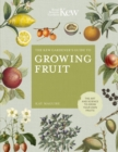The Kew Gardener's Guide to Growing Fruit : The art and science to grow your own fruit - Book