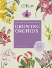 The Kew Gardener's Guide to Growing Orchids : The Art and Science to Grow Your Own Orchids - Book