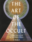 The Art of the Occult : A Visual Sourcebook for the Modern Mystic - Book