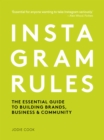 Instagram Rules : The Essential Guide to Building Brands, Business and Community - Book