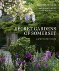 Secret Gardens of Somerset : A Private Tour - Book