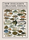 How Zoologists Organize Things : The Art of Classification - Book