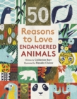 50 Reasons To Love Endangered Animals - Book