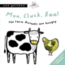 Moo, Cluck, Baa! The Farm Animals Are Hungry : A Book with Sounds - Book