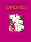 The Little Book of Orchids : Gems of Nature - Book