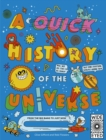 A Quick History of the Universe : From the Big Bang to Just Now - Book
