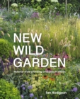 New Wild Garden : Natural-style planting and practicalities - Book