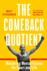 Comeback Quotient : Mastering Mental Fitness for Sport and Life - Book