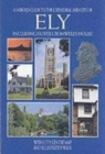 Ely : Including Oliver Cromwell's House, with City Centre Map and Illustrated Walk - Book