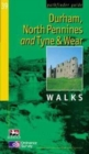 Durham, North Pennines and Tyne and Wear : Walks - Book