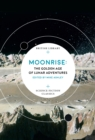 Moonrise : The Golden Age of Lunar Adventures - Book