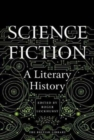 Science Fiction : A Literary History - Book