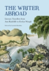 The Writer Abroad : Literary Travels from Austria to Uzbekistan - Book
