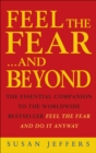 Feel The Fear & Beyond : Dynamic Techniques for Doing it Anyway - Book