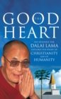 The Good Heart : His Holiness the Dalai Lama - Book
